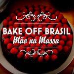 Inscrições 2020 Bake Off Brasil (Como Participar)